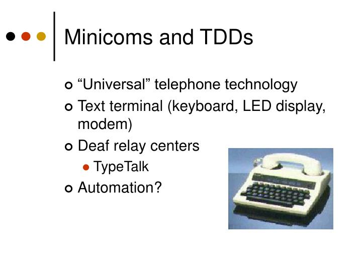 Minicoms and TDDs