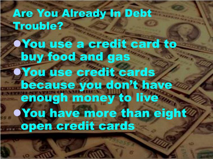 Are You Already In Debt Trouble?
