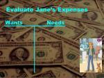 evaluate jane s expenses
