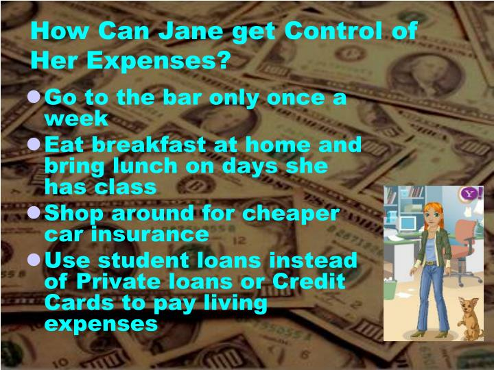 How Can Jane get Control of Her Expenses?