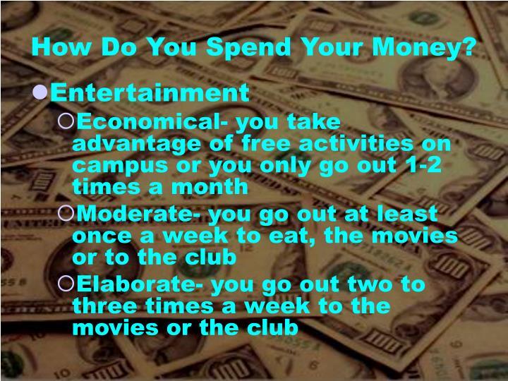 How Do You Spend Your Money?