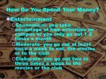how do you spend your money2