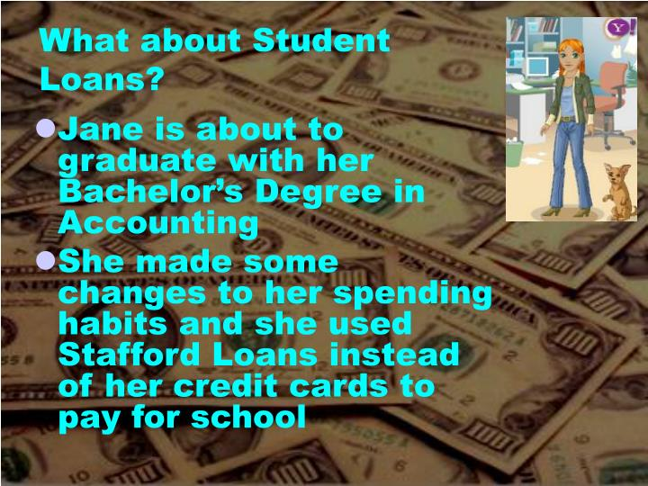 What about Student Loans?