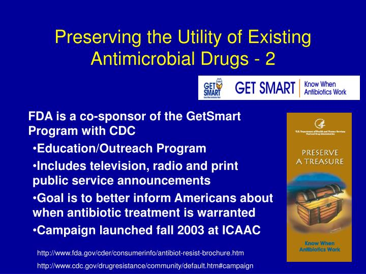 Preserving the Utility of Existing Antimicrobial Drugs - 2