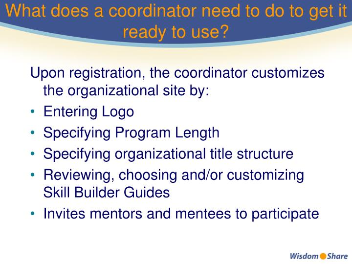 What does a coordinator need to do to get it ready to use?