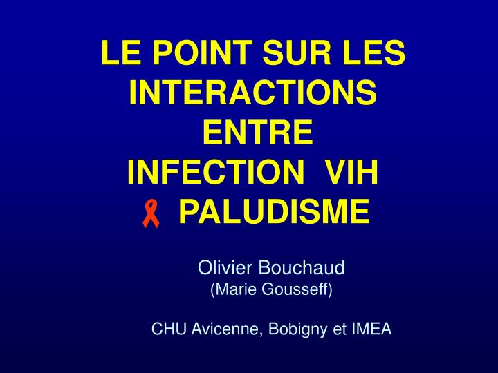 Le point sur les interactions entre infection vih paludisme