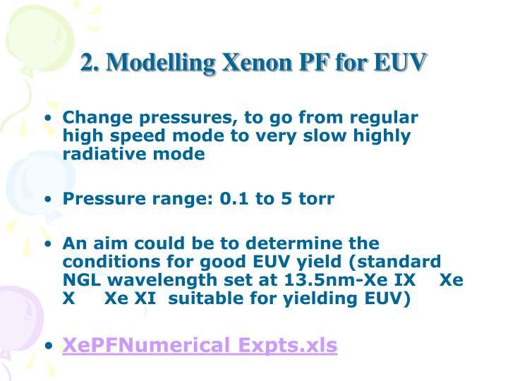 2. Modelling Xenon PF for EUV