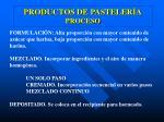 productos de pasteler a proceso