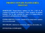 productos de pasteler a proceso1