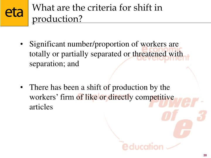 What are the criteria for shift in production?