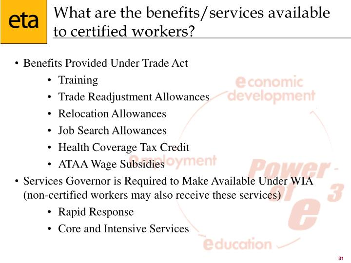 What are the benefits/services available to certified workers?