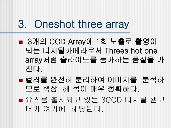 3.  Oneshot three array