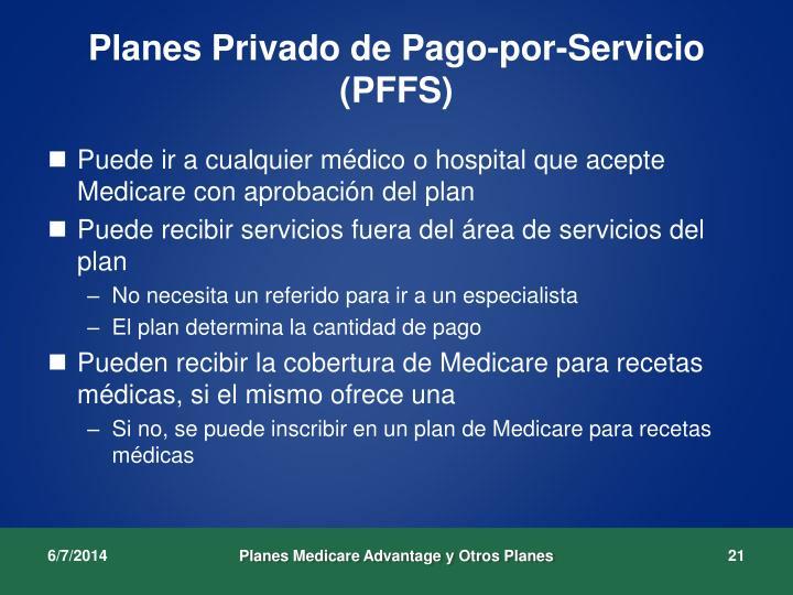 Planes Privado de Pago-por-Servicio (PFFS)