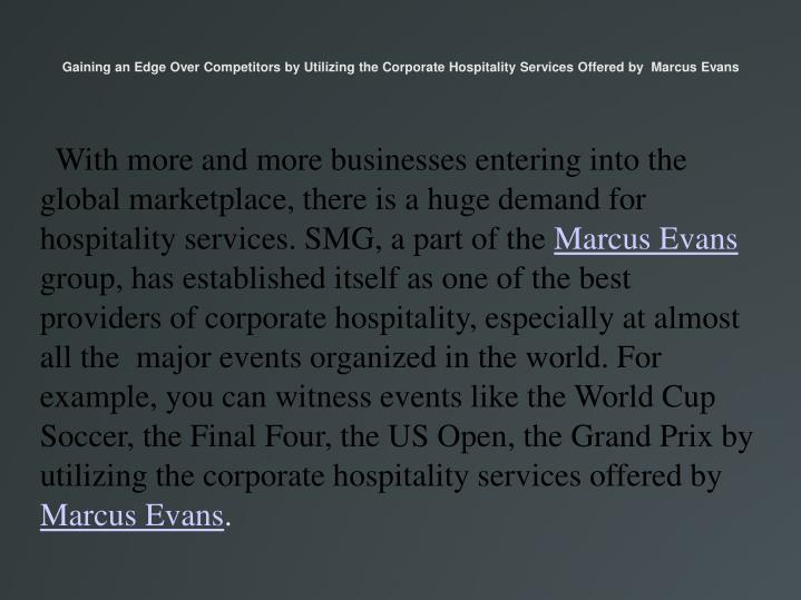Gaining an Edge Over Competitors by Utilizing the Corporate Hospitality Services Offered by  Marcus ...