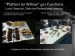 platters on willow 40 functions local regional state and federal dept catering