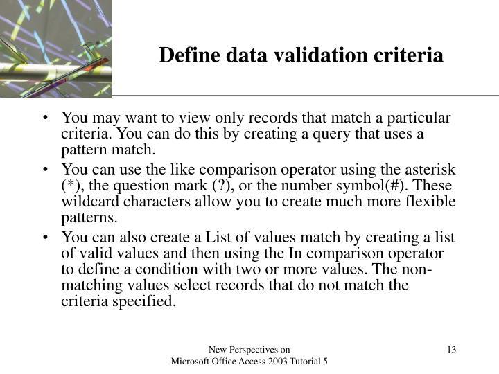 Define data validation criteria