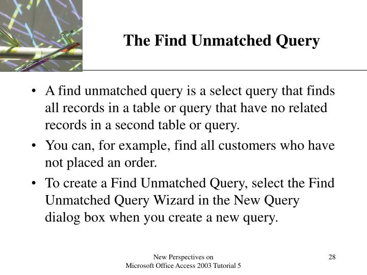 The Find Unmatched Query