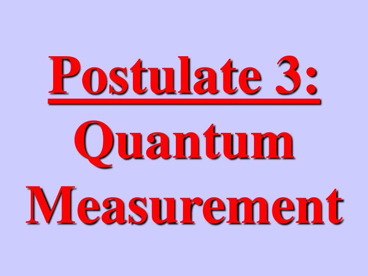 Postulate 3: