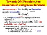 towards qm postulate 3 on measurement and general formulas