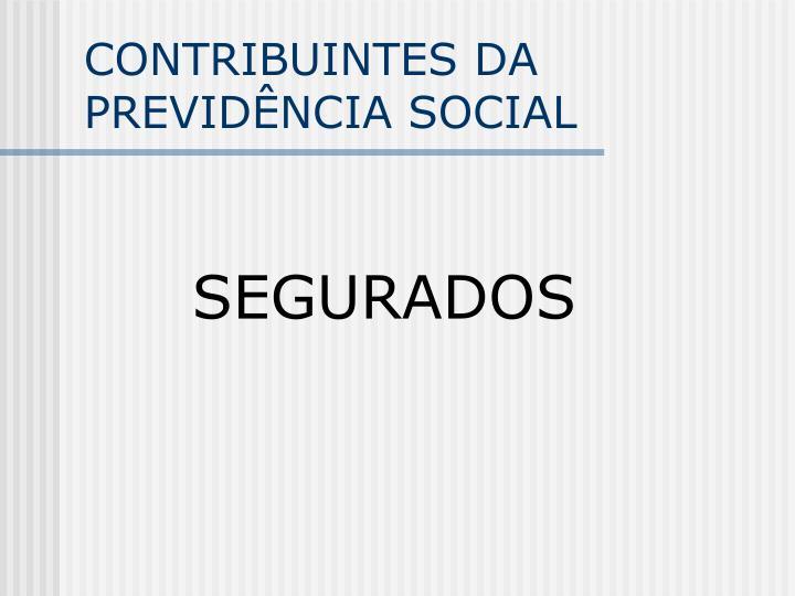 CONTRIBUINTES DA PREVIDÊNCIA SOCIAL