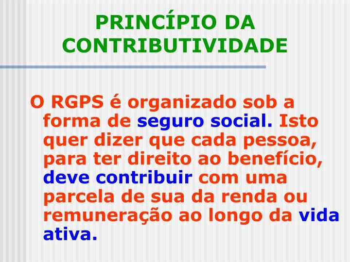 O RGPS é organizado sob a forma de