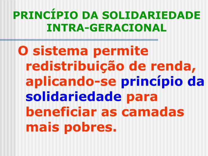 O sistema permite redistribuição de renda, aplicando-se