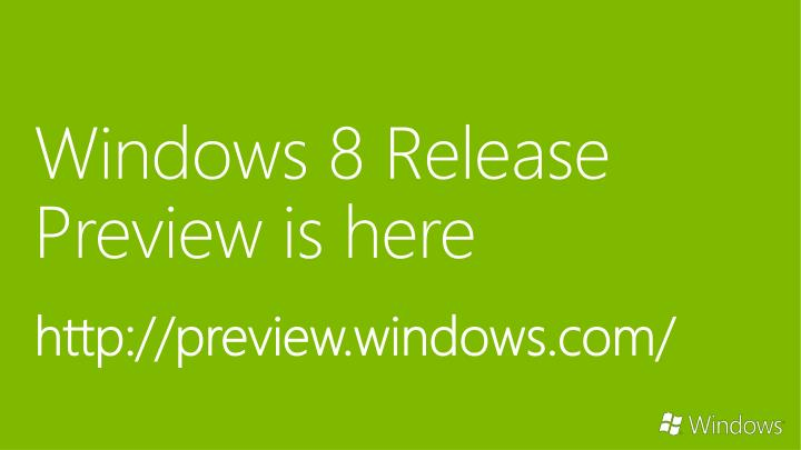 Windows 8 Release Preview is here