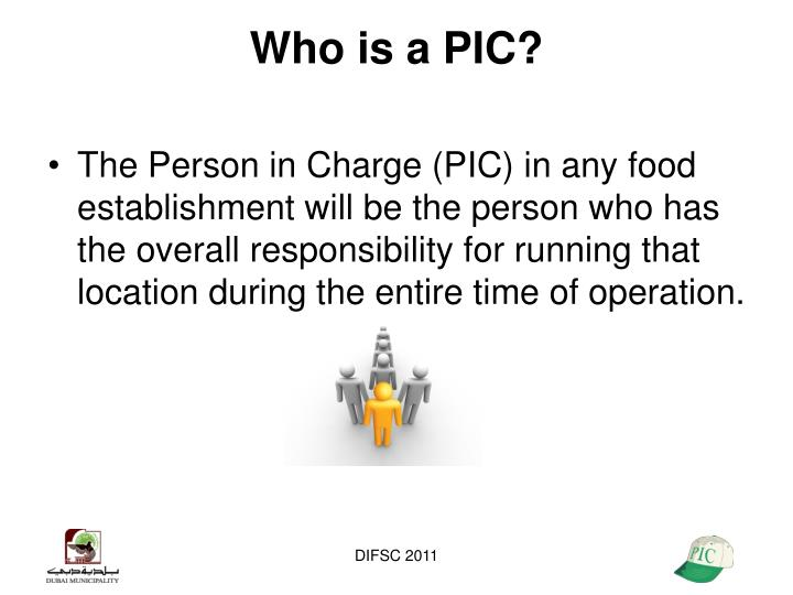 Who is a PIC?