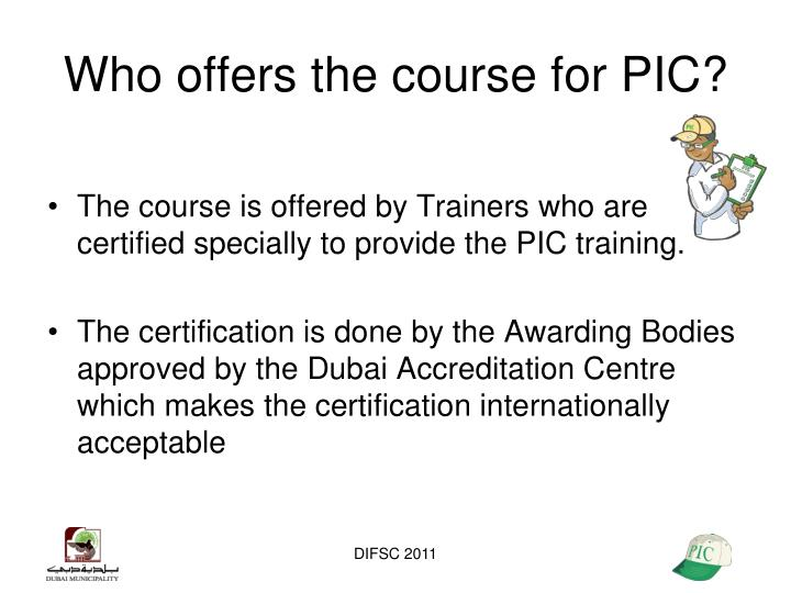 Who offers the course for PIC?