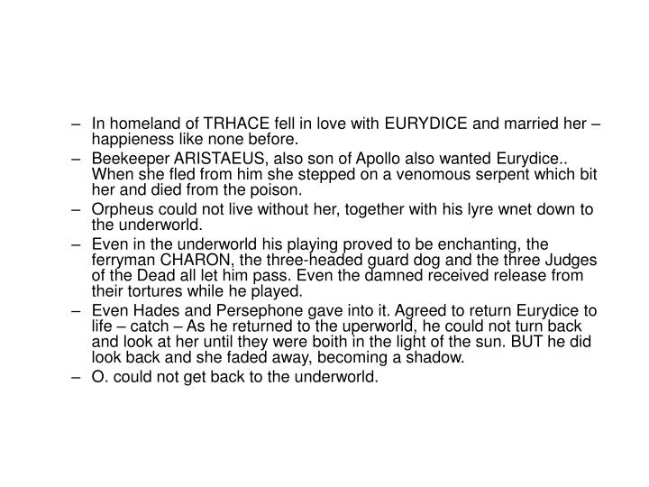 In homeland of TRHACE fell in love with EURYDICE and married her – happieness like none before.
