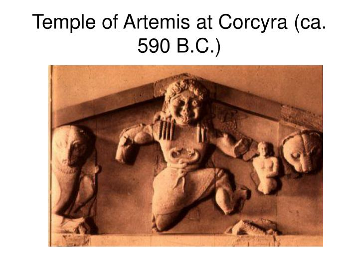 Temple of Artemis at Corcyra (ca. 590 B.C.)