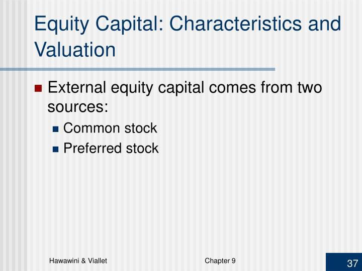 Equity Capital: Characteristics and Valuation