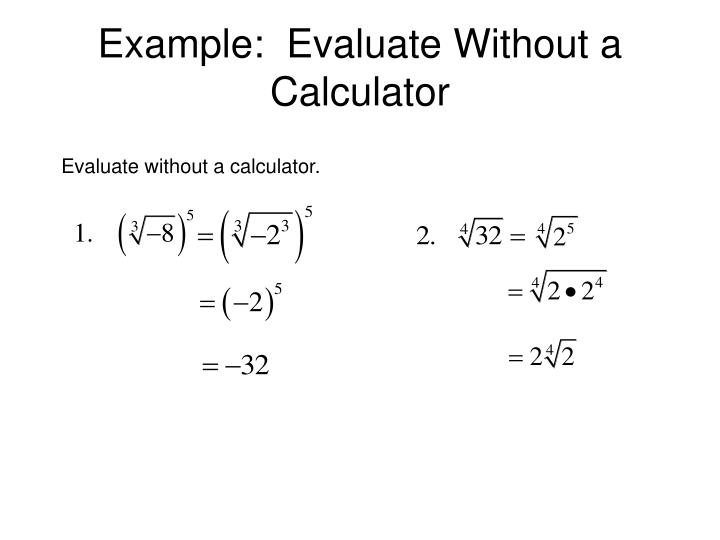 Example:  Evaluate Without a Calculator