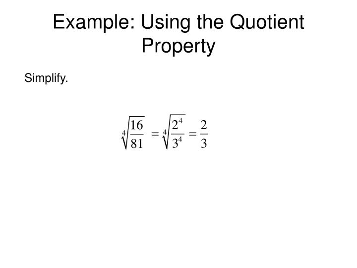 Example: Using the Quotient Property