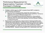 performance measurement for buprenorphine treatment a public purchaser s challenge1