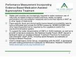 performance measurement incorporating evidence based medication assisted buprenorphine treatment