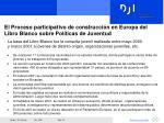 el proceso participativo de construcci n en europa del libro blanco sobre pol ticas de juventud