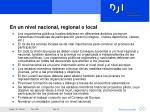 en un nivel nacional regional o local