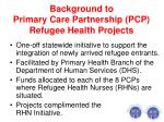 background to primary care partnership pcp refugee health projects