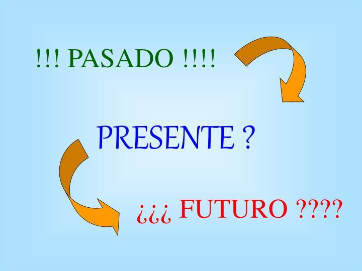 !!! PASADO !!!!