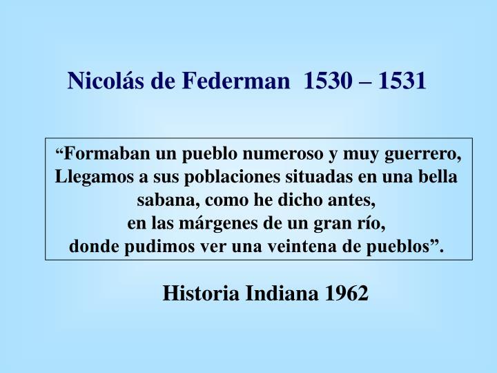 Nicolás de Federman  1530 – 1531
