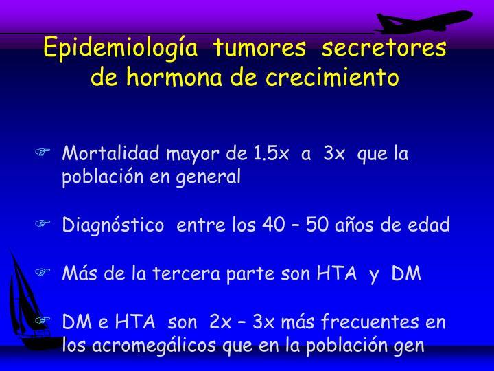 Epidemiología  tumores  secretores de hormona de crecimiento
