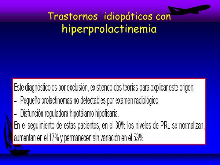 Trastornos  idiopáticos con