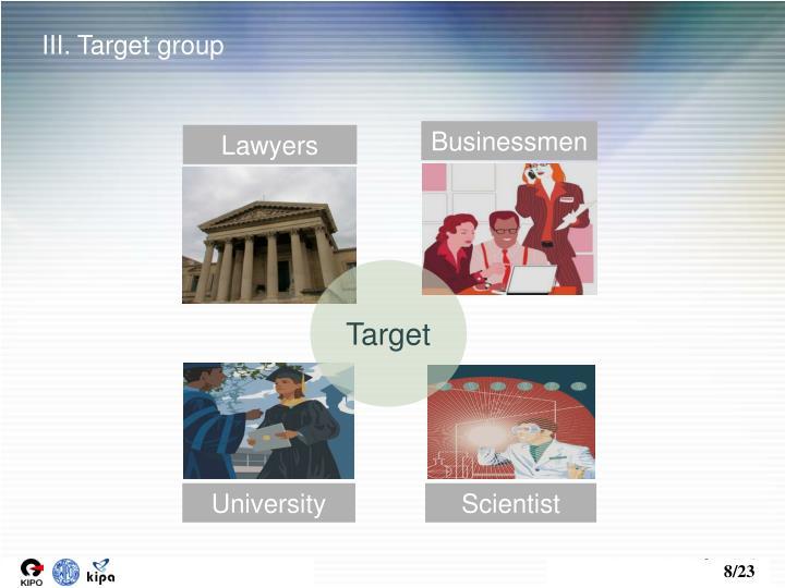 III. Target group