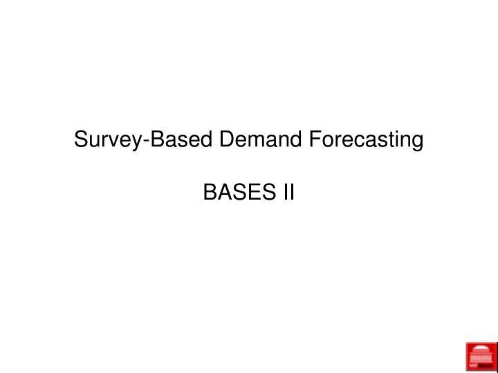 Survey-Based Demand Forecasting