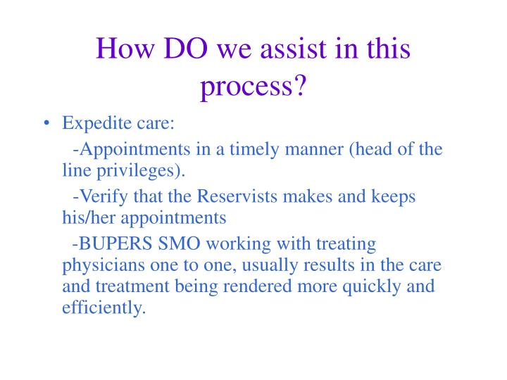 How DO we assist in this process?