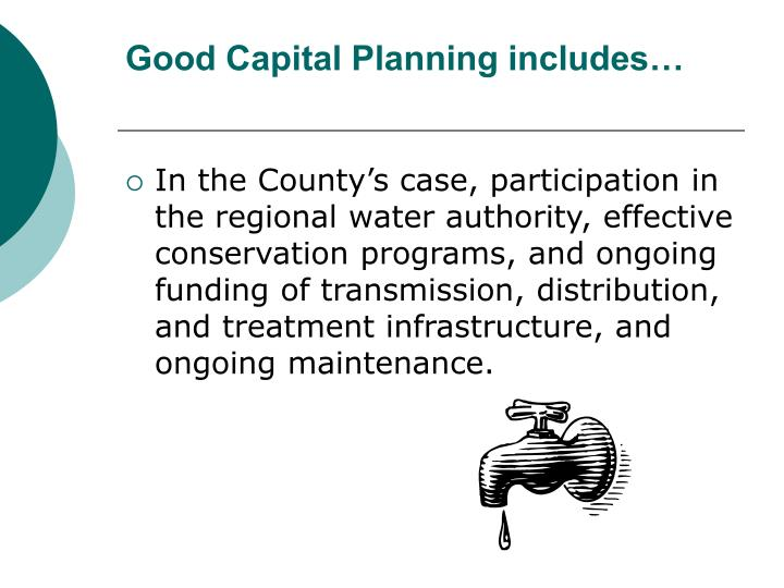 Good Capital Planning includes…
