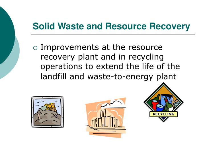 Solid Waste and Resource Recovery