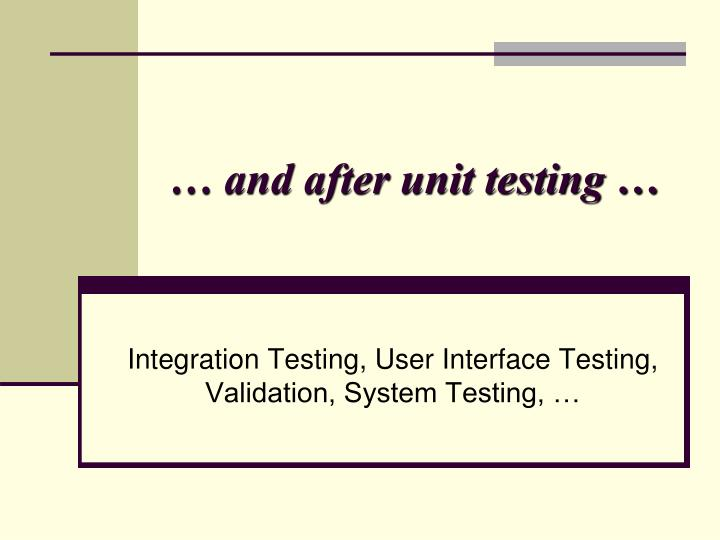 … and after unit testing …