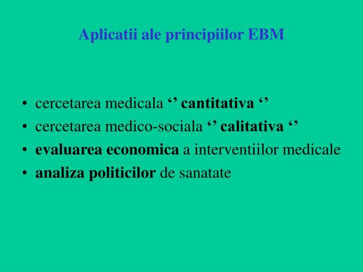 Aplicatii ale principiilor EBM
